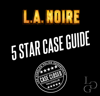 L.A Noire Complete 5 Star Case Guide