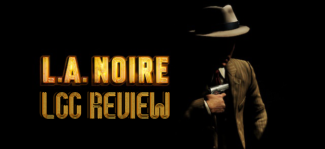 L.A Noire Review A breath of fresh air for the gaming industry